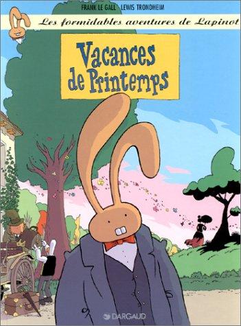 Les Formidables aventures de Lapinot, tome 5 : Vacances de printemps