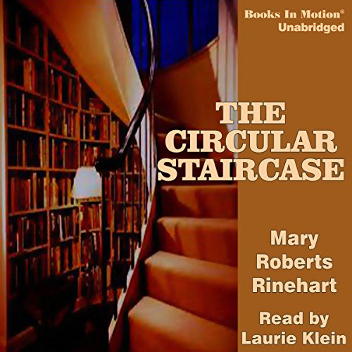 The Circular Staircase                   By:                                                                                                                                 Mary Roberts Rinehart                               Narrated by:                                                                                                                                 Laurie Klein                      Length: 7 hrs and 47 mins     21 ratings     Overall 4.0