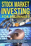 Stock Market Investing for Beginners: The Definitive Guide to Start Earning Passive Income by Learning the basics of Stock, Option, Forex, Day & Swing Trading (Best Books & Audiobooks on Investments)