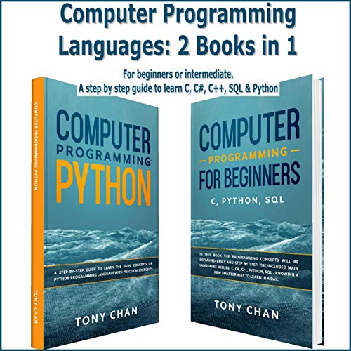 Computer Programming Languages: 2 Books in 1: For Beginners or Intermediate cover art