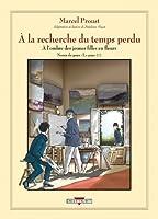 A L'ombre Des Jeunes Filles En Fleurs: Vol II