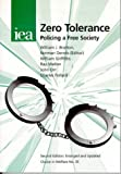 Zero Tolerance: Policing a Free Society (Choice in Welfare)