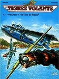 Les Tigres volants, tome 5 - Opération l'homme de Pékin