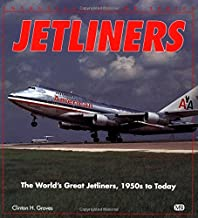Jetliners: The World's Great Jetliners, 1950s to Today (Enthusiast Color Series)