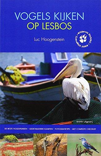 Vogels kijken op Lesbos: de beste vogelplekken; gedetailleerde kaarten; fotografietips; met complete checklist