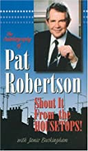 Shout it from the Housetops (The Autobiography of Pat Robertson)