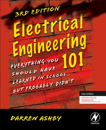 Electrical Engineering 101: Everything You Should Have Learned in...