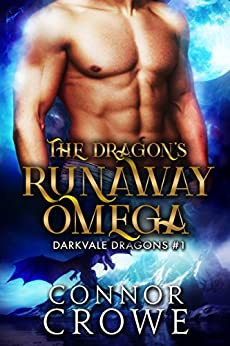 The Dragon's Runaway Omega (Darkvale Dragons Book 1) by [Connor Crowe]
