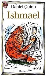 Ishmael - L'homme une fois disparu, y aura-t-il un espoir pour le gorille ? de Daniel Quinn