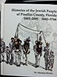 Histories of the Jewish People of Pinellas County, Florida, 1883-2005, Hebrew Dates 5643-5766