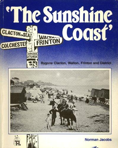 The Sunshine Coast: Bygone Clacton, Walton and Frinton