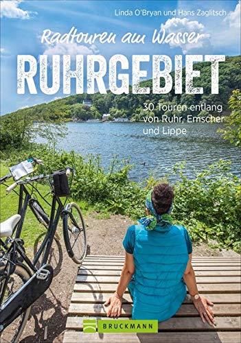 Radführer: Radtouren am Wasser Ruhrgebiet. 30 Touren im Pott. Entspannt mit dem Fahrrad entlang von Ruhr, Emscher und Lippe auf verkehrsarmen Radwegen ... von Ruhr, Emscher und Lippe (Erlebnis Rad)