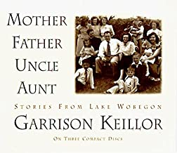 Mother Father Uncle Aunt (Stories from Lake Wobegon)