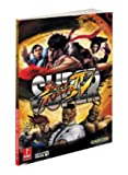 Super Street Fighter IV - Prima Official Game Guide (Prima Official Game Guides) by Bryan Dawson (2010-04-27)