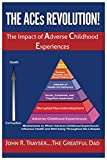 The ACEs Revolution!: The Impact of Adverse Childhood Experiences