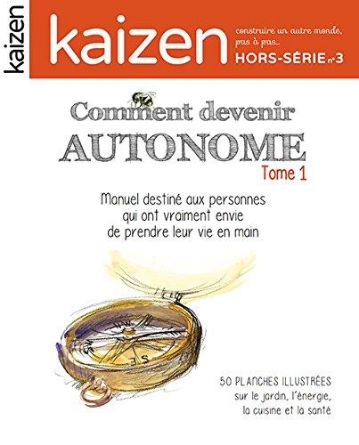 Kaizen Hors Série n° 3 : Comment devenir autonome, manuel à destination des personnes qui ont (vraiment) envie de prendre leur vie en main