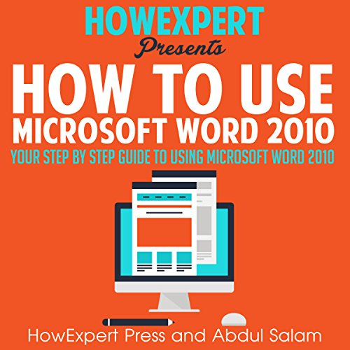 How to Use Microsoft Word 2010     Your Step-By-Step Guide to Using Microsoft Word 2010              By:                                                                                                                                 HowExpert Press,                                                                                        Abdul Salam                               Narrated by:                                                                                                                                 Johnny Robinson                      Length: 51 mins     1 rating     Overall 3.0