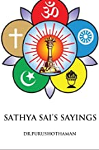 Sathya Sai's Sayings: 1001 Sayings & Teachings of Bhagavan Sathya Sai Baba
