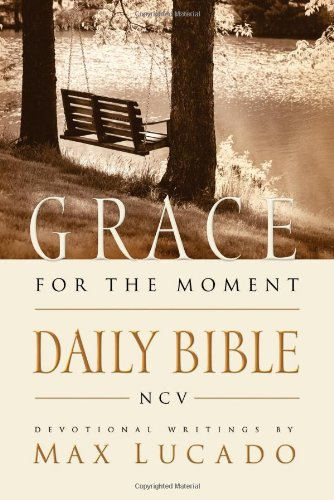 Compare Textbook Prices for Grace for the Moment Daily Bible, New Century Version  ISBN 9780718018009 by Lucado, Max
