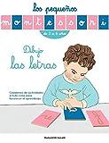Los pequeños Montessori. Dibujo las letras: Cuadernos de actividades a todo...