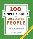 The 100 Simple Secrets of Successful People: What Scientists Have Learned and How You Can Use It (100 Simple Secrets, 2) (English Edition)