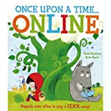 Once Upon a Time... Online: A Happily Ever After Is Only a Click Away! (Picture Book)...