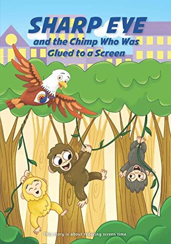 SHARP EYE and the Chimp Who Was Glued to a Screen (Sharp Eye Series)
