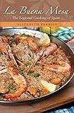 La Buena Mesa: The Regional Cooking of Spain (National Regional Cuisine) (Hippocrene Cookbook Library)