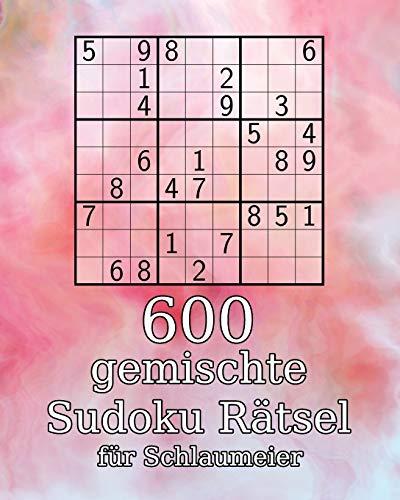 600 gemischte Sudoku Rätsel für Schlaumeier: Rätselbuch inkl. Lösungen | auch perfekt als Geschenk für Jugendliche, Erwachsene, Großeltern und Senioren | 9x9er