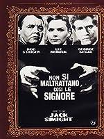 Non Si Maltrattano Cosi' Le Signore [Italian Edition]