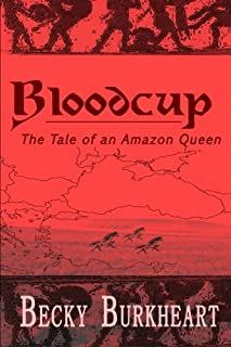 Bloodcup: The Tale of the Last Amazon Queen