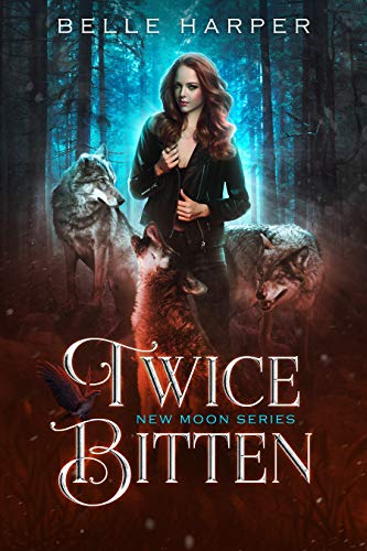 Twice Bitten (New Moon Series Book 1)