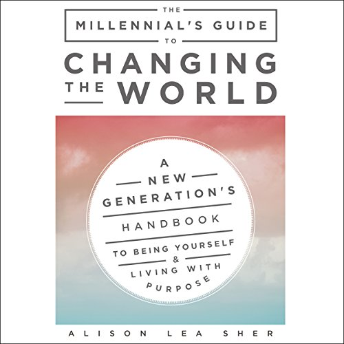 The Millennial's Guide to Changing the World audiobook cover art