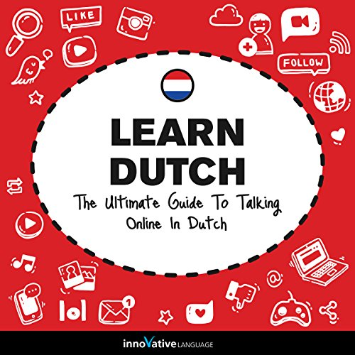Learn Dutch: The Ultimate Guide to Talking Online in Dutch audiobook cover art