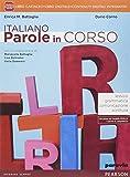Italiano parole in corso. Per le Scuole superiori. Con e-book. Con espansione online