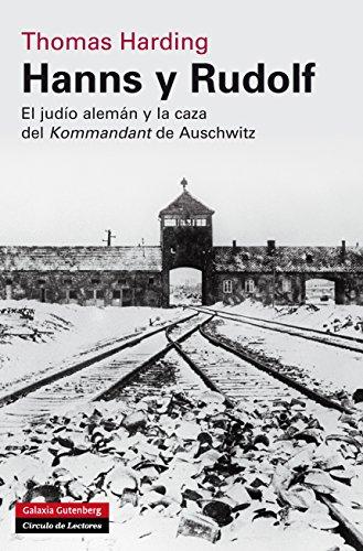 Hanns y Rudolf: El judío alemán y la caza del Kommandant de Auschwitz (Historia) de [Thomas Harding, Alejandro Pradera Sánchez]