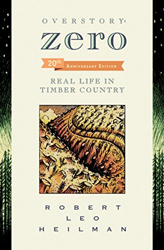 Overstory: Zero: Real Life in Timber Country