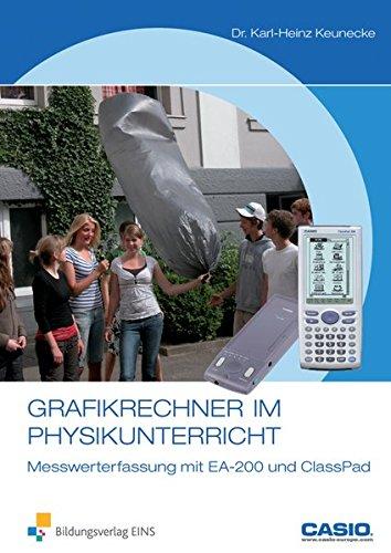 Der ClassPad 300: Grafikrechner im Physikunterricht: Messwerterfassung mit EA-200 und ClassPad