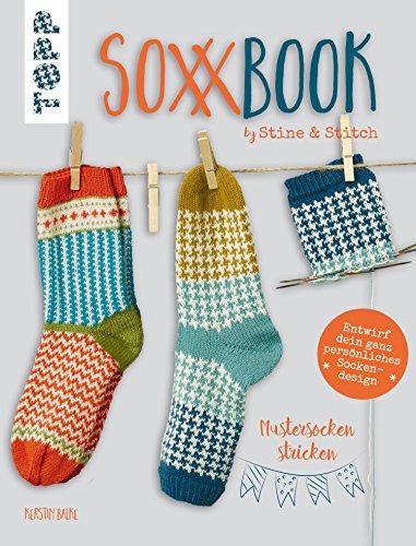 SoxxBook by Stine & Stitch: Mustersocken stricken. Entwirf dein ganz persönliches Sockendesign. Mit Online-Videos. Sonderausstattung mit verlängertem Nachsatz
