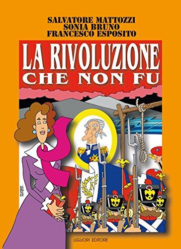 La Rivoluzione che non fu: La Repubblica napoletana del 1799 (Italian Edition)