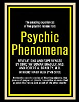 Psychic Phenomena: Revelations and Experiences