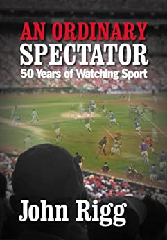 Book cover image for an ordinary spectator: 50 years of watching sport