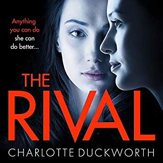 The Rival                   By:                                                                                                                                 Charlotte Duckworth                               Narrated by:                                                                                                                                 Jasmine Blackborow,                                                                                        Alex Tregear                      Length: 10 hrs and 23 mins     13 ratings     Overall 3.8