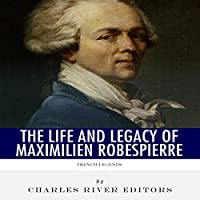 French Legends: The Life and Legacy of Maximilien Robespierre's image