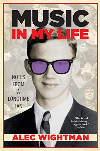 Compare Textbook Prices for Music in My Life: Notes From a Longtime Fan  ISBN 9781951568139 by Wightman, Alec