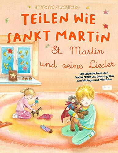 Teilen wie Sankt Martin - St. Martin und seine Lieder: Das Liederbuch mit allen Texten, Noten und Gitarrengriffen zum Mitsingen und Mitspielen