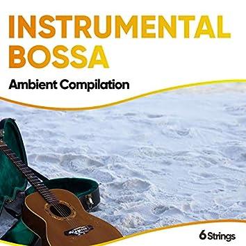 Instrumental Bossa Ambient Compilation