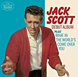 Debut Album / What in the World's Come Over You by JACK SCOTT (2016-08-03)