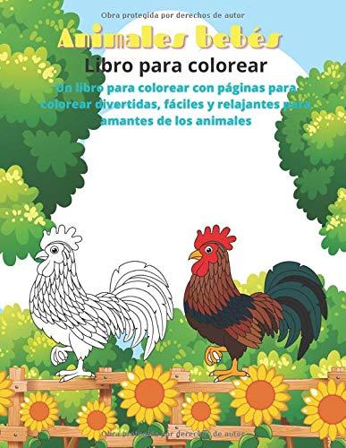 Animales bebés - Libro para colorear - Un libro para colorear con páginas para colorear divertidas, fáciles y relajantes para amantes de los animales 🔥