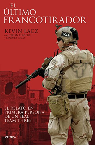 El último francotirador: El relato en primera persona de un SEAL Team Three